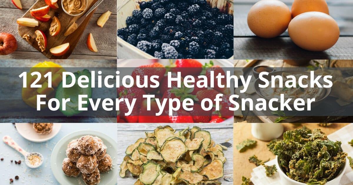 121 easy delicious healthy snacks best snack ideas
