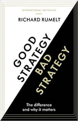 good-strategybad-strategy-the-difference-and-why-it-matters