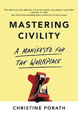 mastering-civility-a-manifesto-for-the-workplace-by-christine-porath