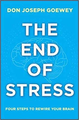 the-end-of-stress-four-steps-to-rewire-your-brain