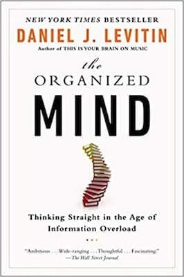 the-organized-mind-thinking-straight-in-the-age-of-information-overload